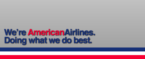 We're American Airlines. Doing what we do best.