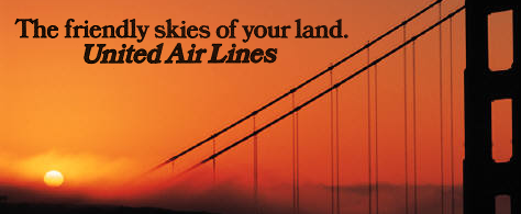 The friendly skies of your land. United Air Lines